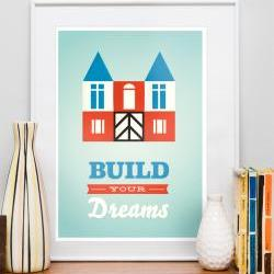 , Nursery print, kids poster,  Quote print,  Retro art, Inspirational,  -  Build your own dreams  A3